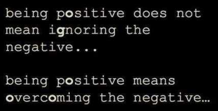 836943066-Being-Positive-Does-Not-Inspirational-Life-Quotes.jpg